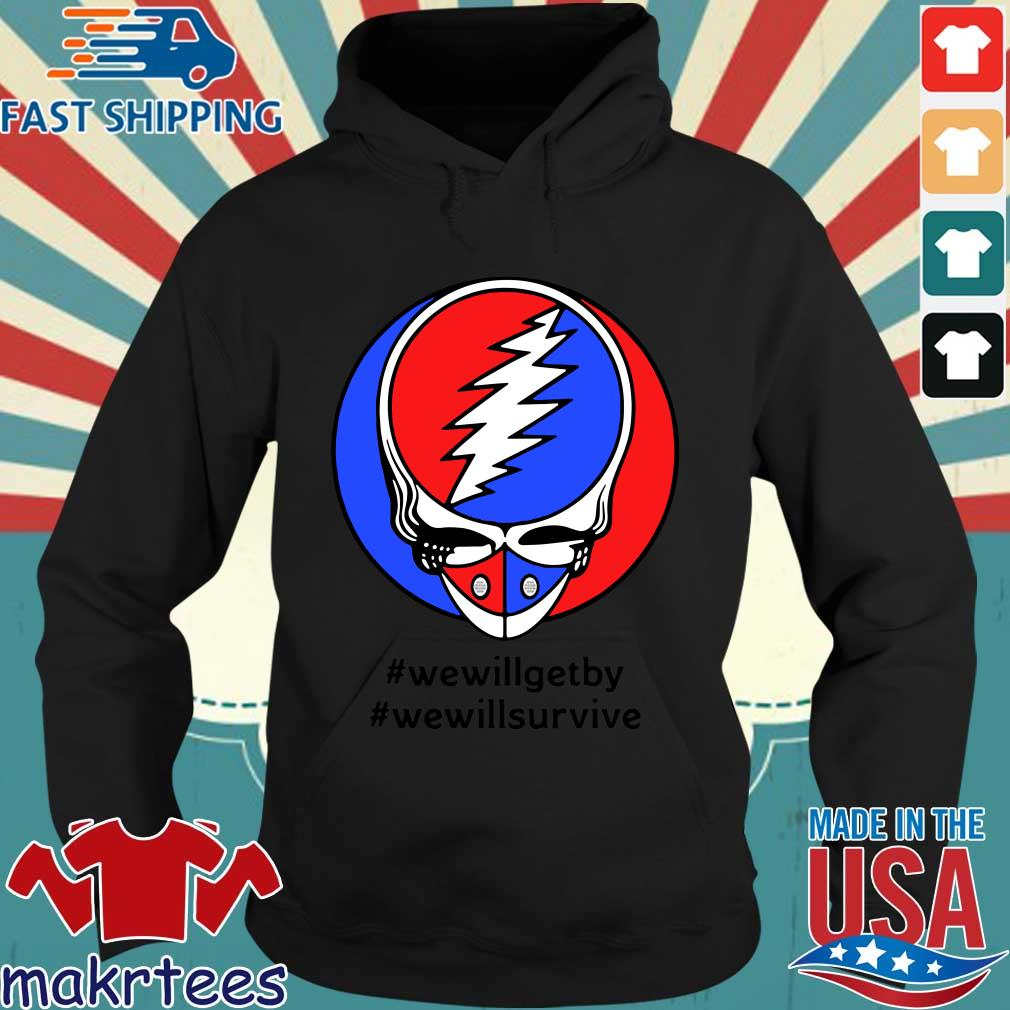 Grateful Dead Mask We Will Get By We Will Survive T-s Hoodie den