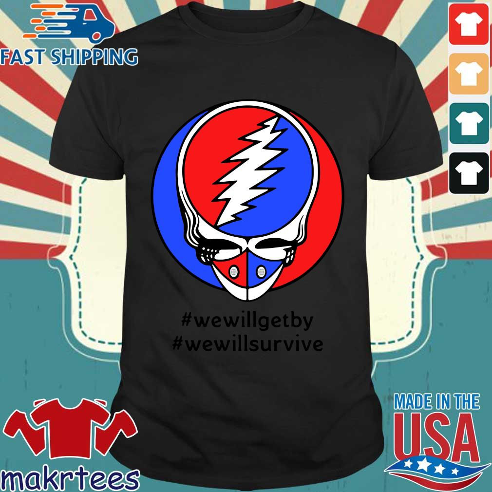 Grateful Dead Mask We Will Get By We Will Survive T-shirt