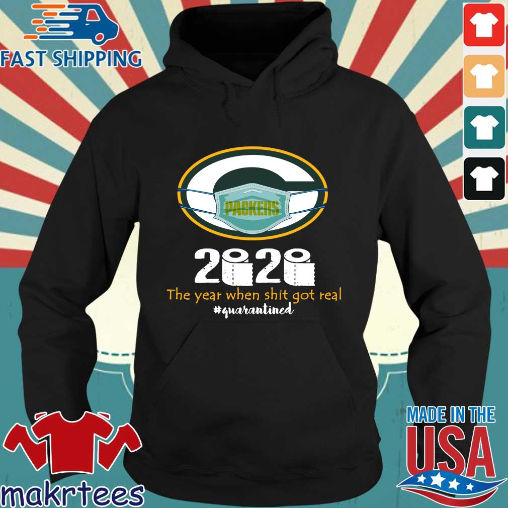 Green Bay Packers 2020 The Year When Shit Got Real Quarantined Toilet Paper Mask Covid-19 Shirt Hoodie den