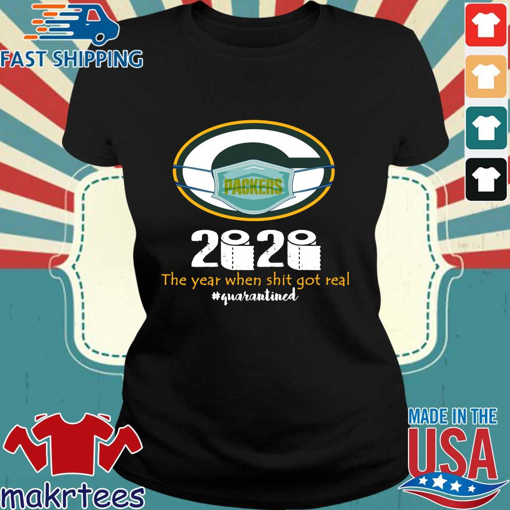 Green Bay Packers 2020 The Year When Shit Got Real Quarantined Toilet Paper Mask Covid-19 Shirt Ladies den