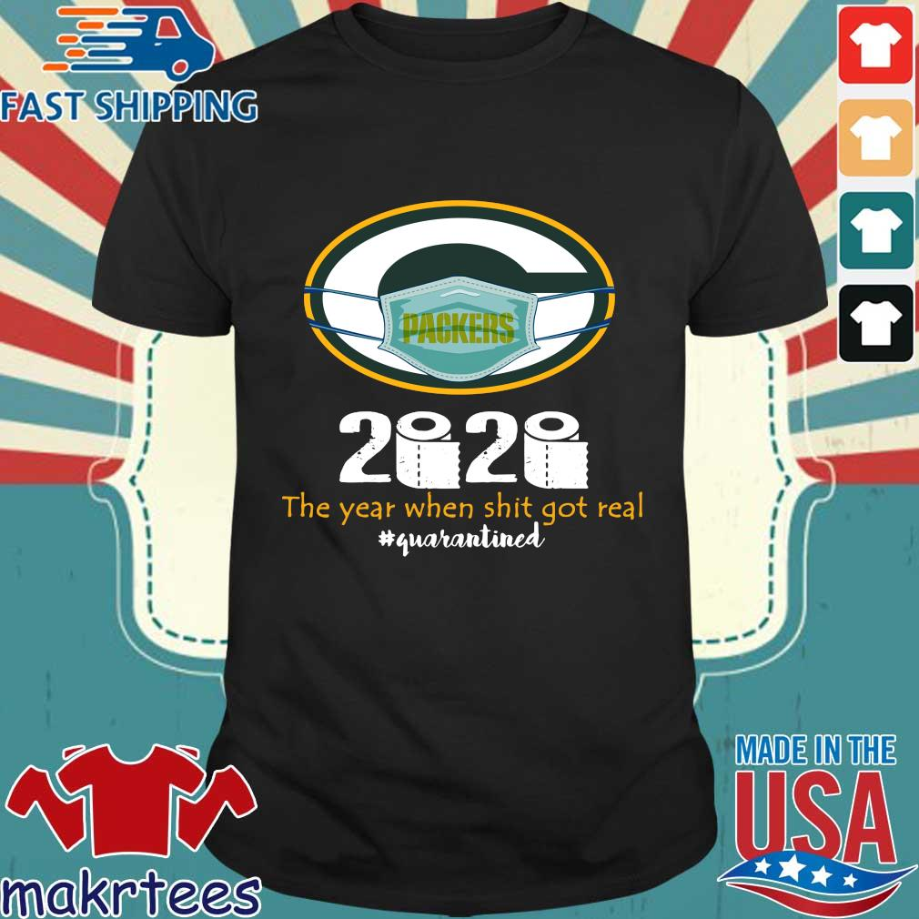 Green Bay Packers 2020 The Year When Shit Got Real Quarantined Toilet Paper Mask Covid-19 Shirt