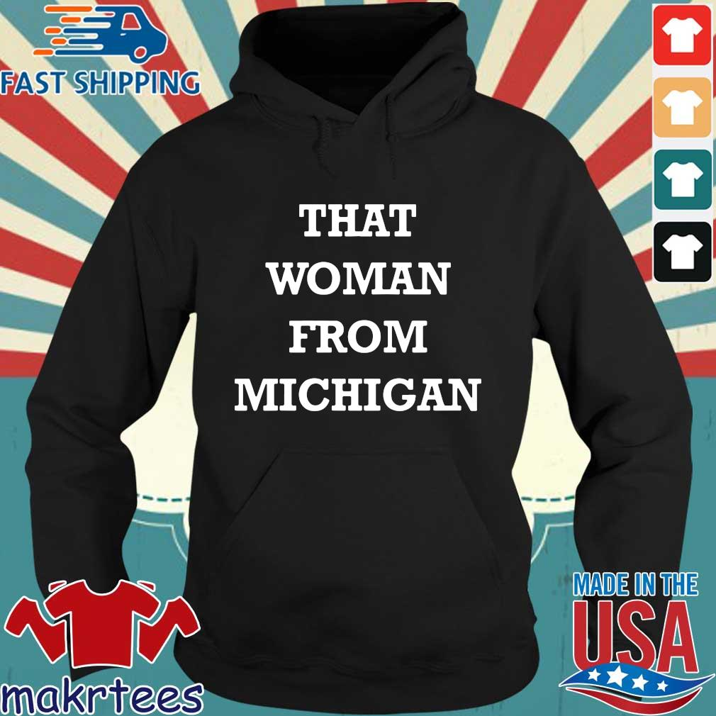 Gretchen Whitmer That Woman From Michigan Official T-Shirt Hoodie den