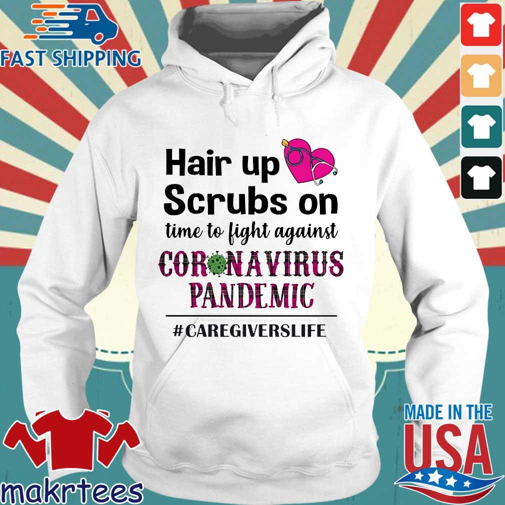 Hair Up Scrubs On Time To Light Against Coronavirus Pandemic #caregiverslife Shirt Hoodie trang