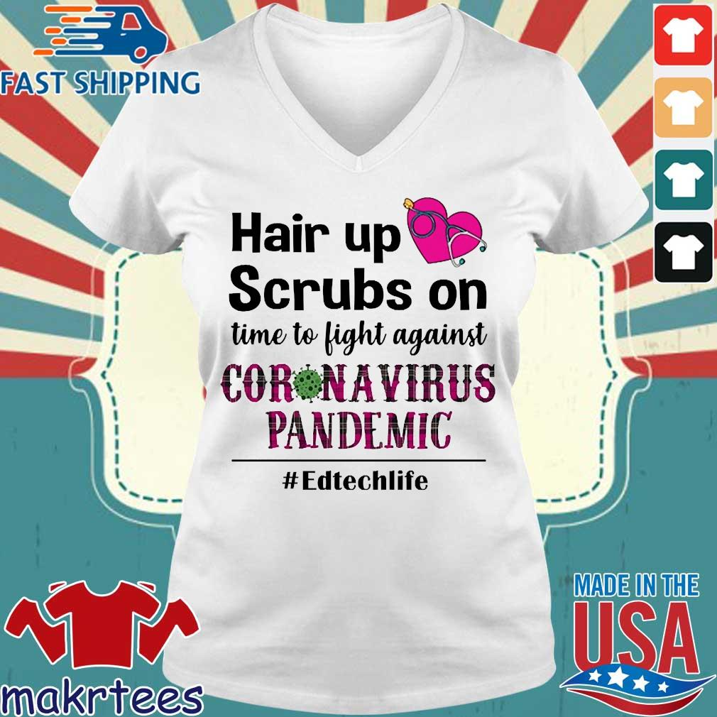 Hair Up Scrubs On Time To Light Against Coronavirus Pandemic #edtechlife Shirt Ladies V-neck trang
