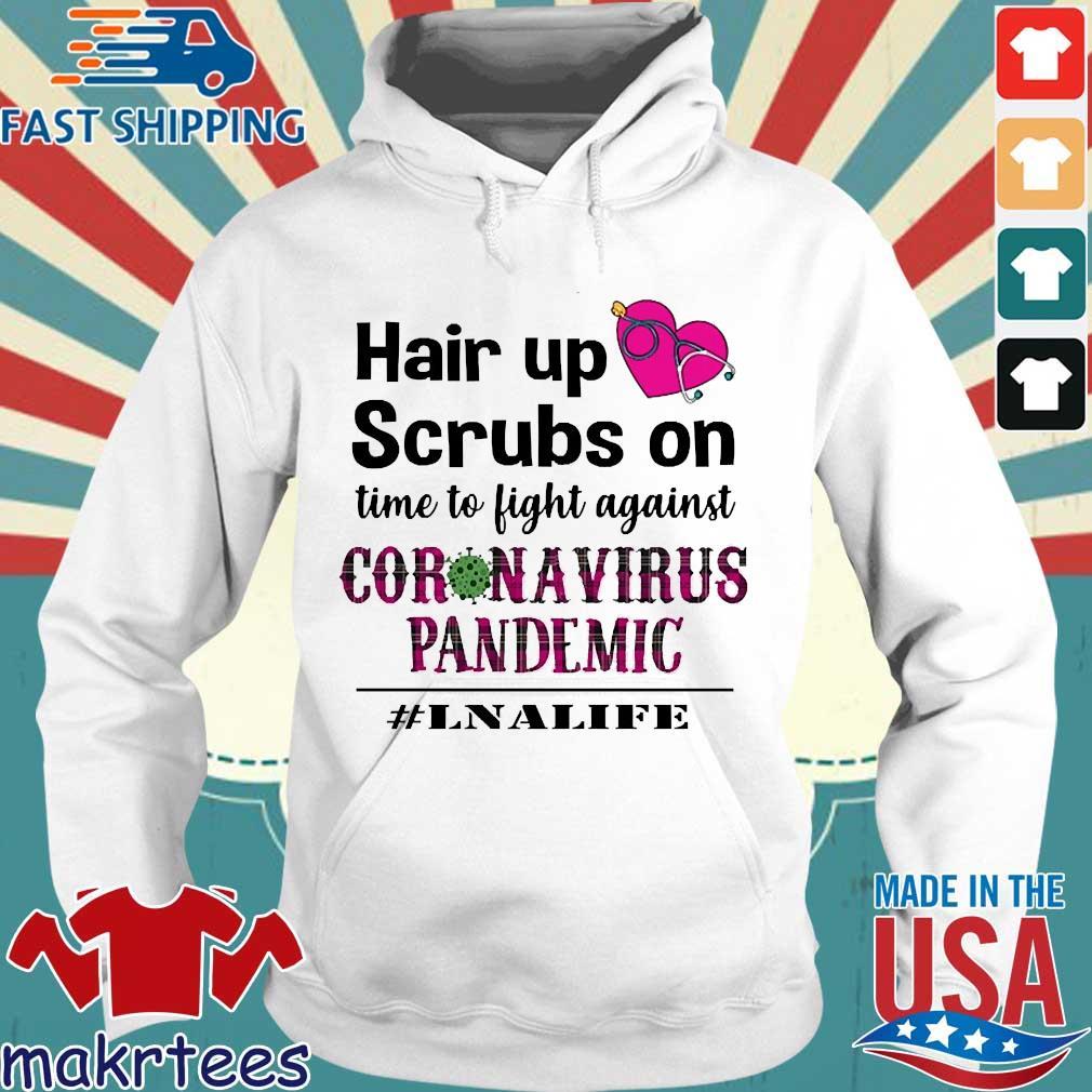 Hair Up Scrubs On Time To Light Against Coronavirus Pandemic #lnalife Shirt Hoodie trang