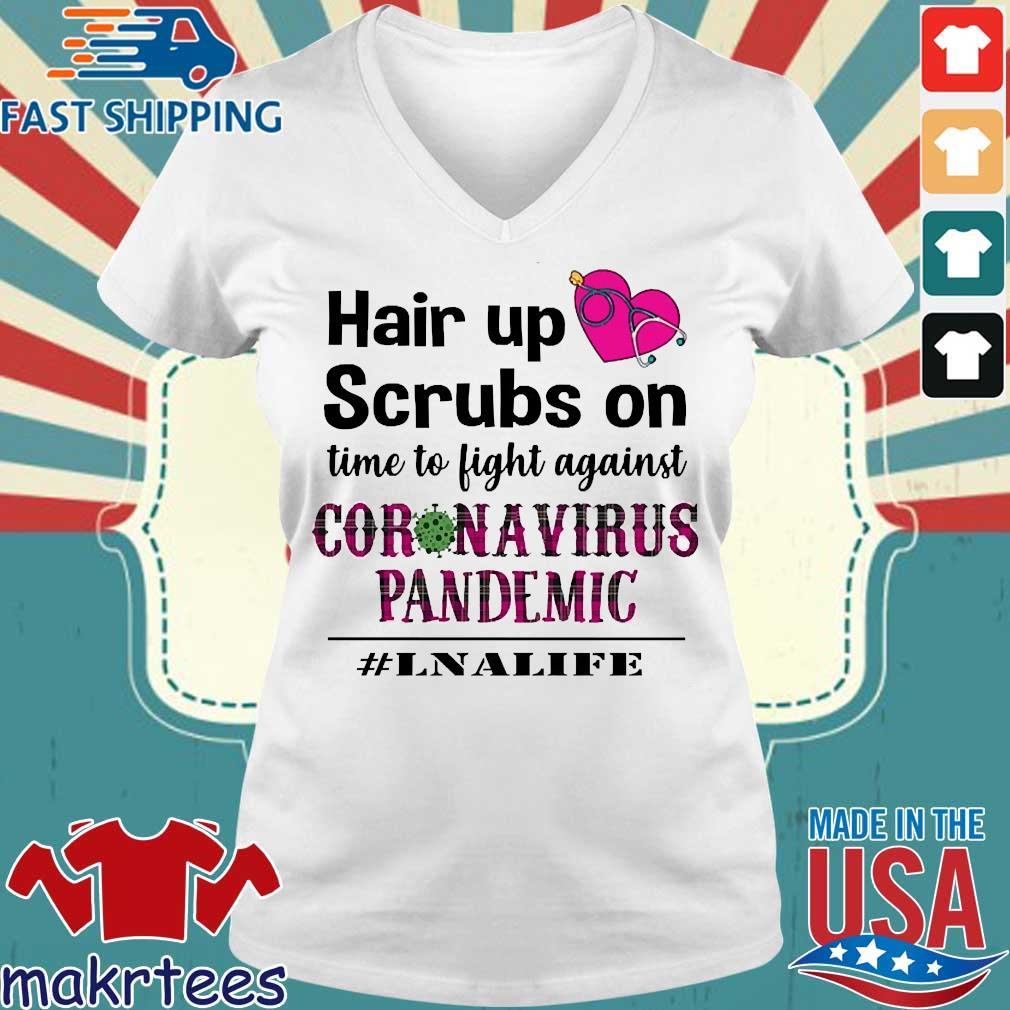 Hair Up Scrubs On Time To Light Against Coronavirus Pandemic #lnalife Shirt Ladies V-neck trang