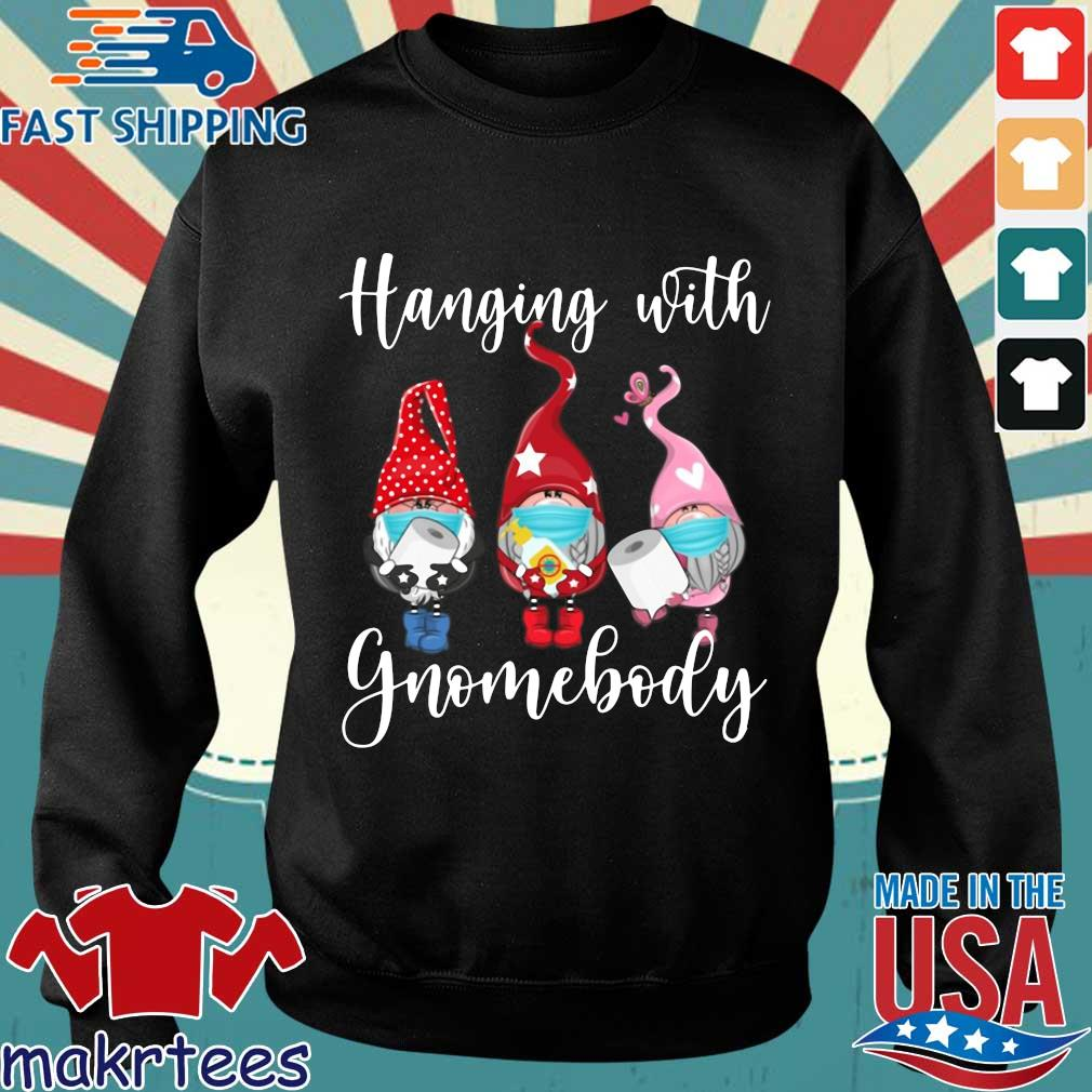 Hanging With Gnomebody #quarantinelife Shirt Sweater den