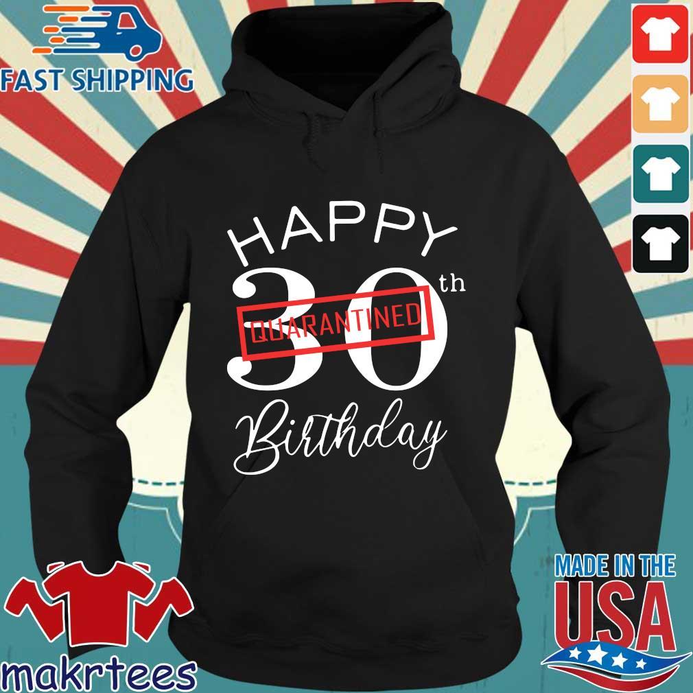 Happy 30th Quarantine Birthday T-s Hoodie den