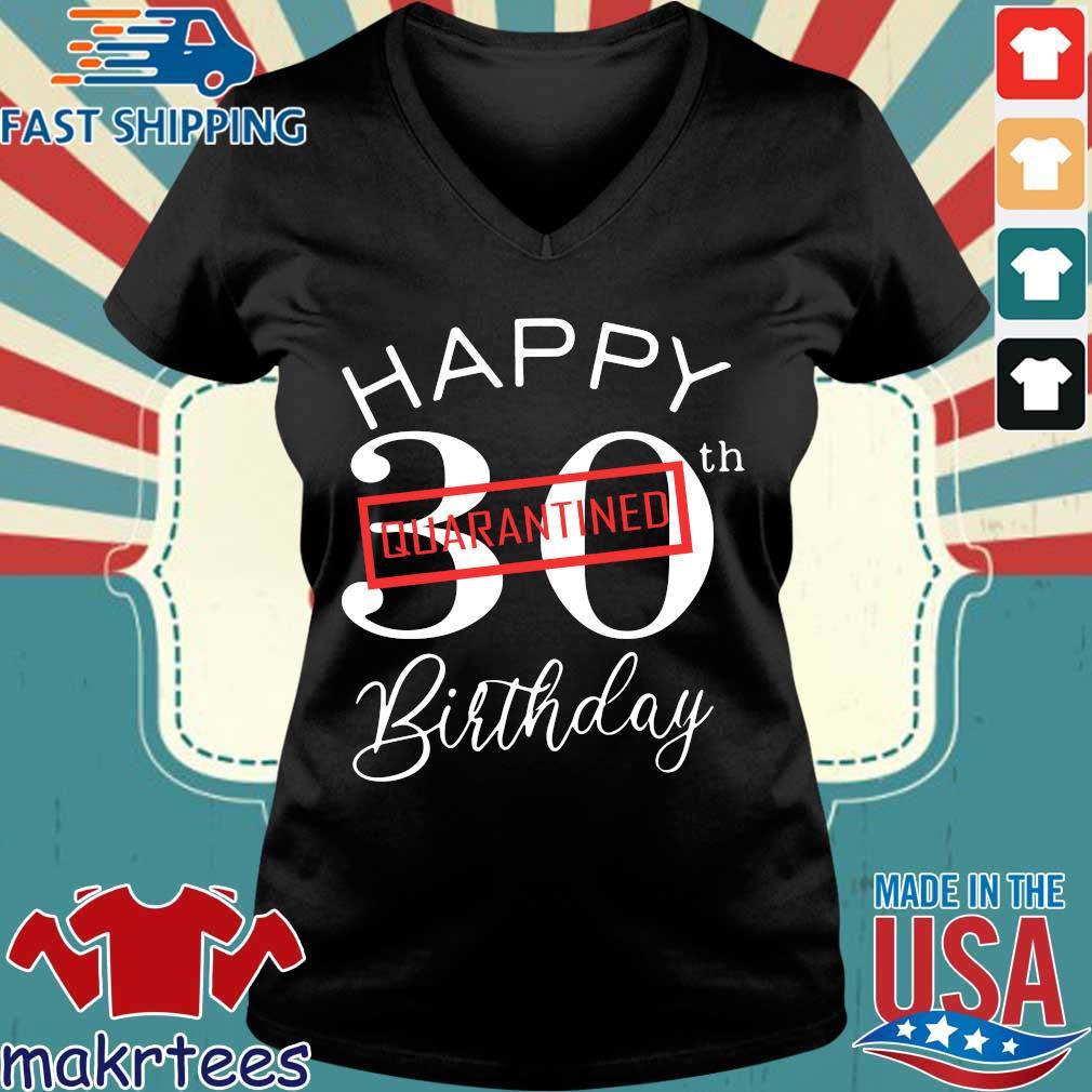 Happy 30th Quarantine Birthday T-s Ladies V-neck den