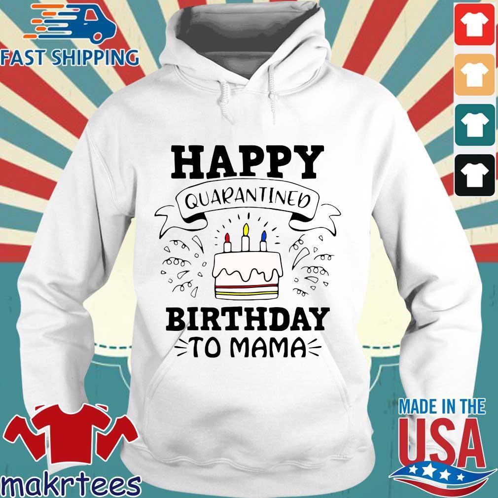 Happy Quarantined Birthday To Mama April Birthday Shirt Hoodie trang