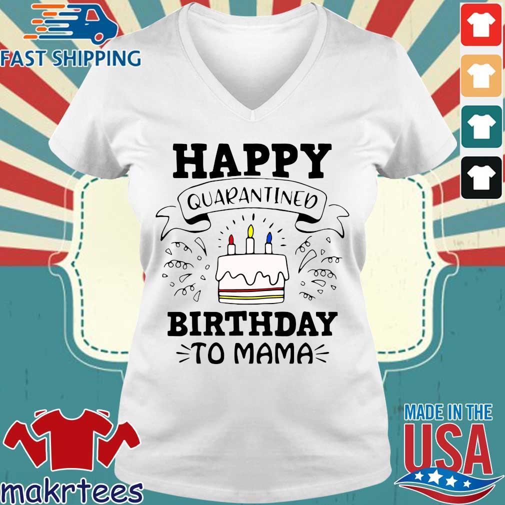 Happy Quarantined Birthday To Mama April Birthday Shirt Ladies V-neck trang