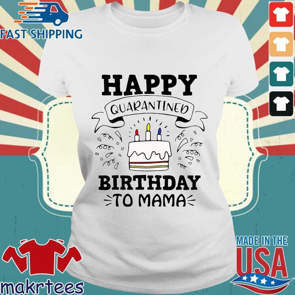 Happy Quarantined Birthday To Mama April Birthday Shirt Ladies trang