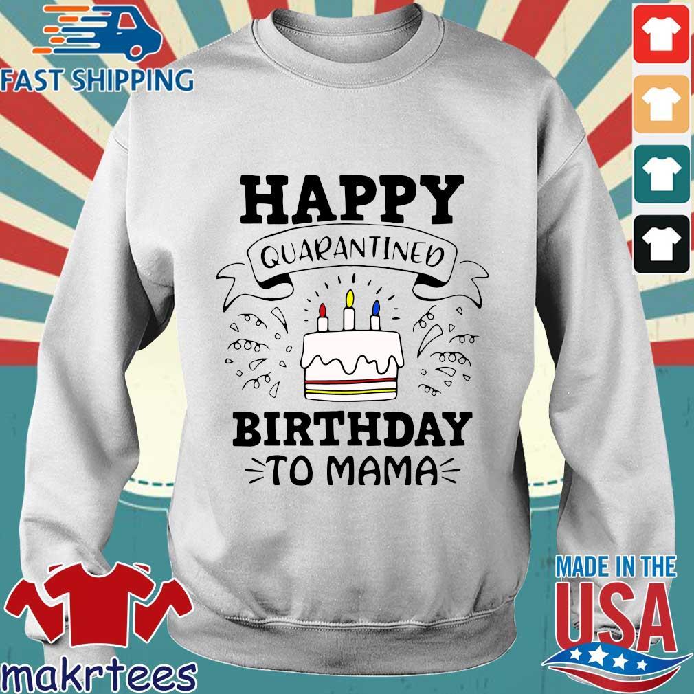 Happy Quarantined Birthday To Mama April Birthday Shirt Sweater trang