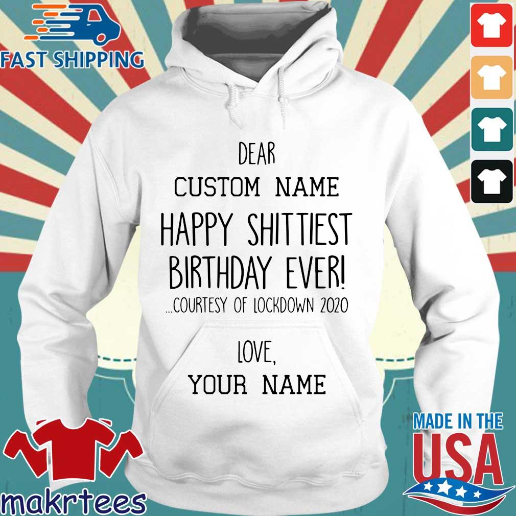 Happy Shittiest Birthday Ever Courtesy Of Lockdown 2020 Love Your Name Shirt Hoodie trang