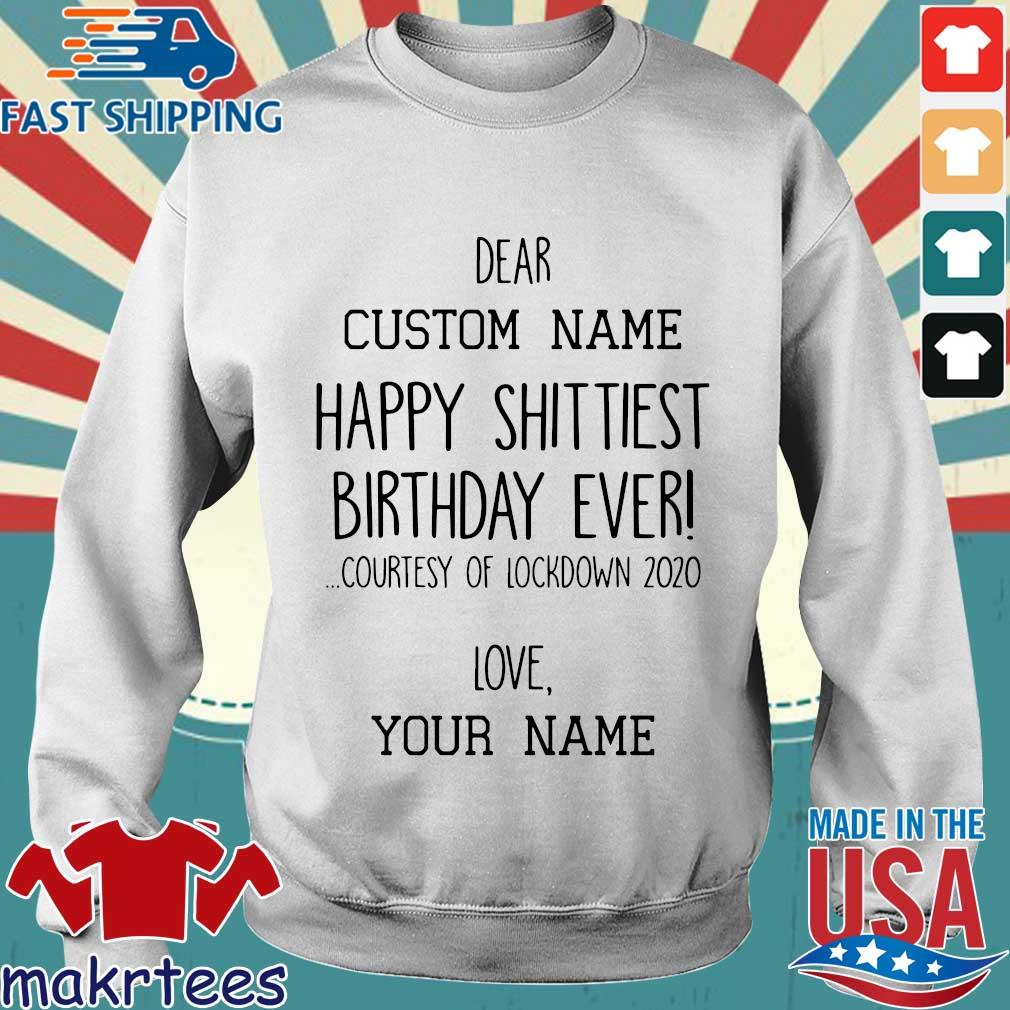 Happy Shittiest Birthday Ever Courtesy Of Lockdown 2020 Love Your Name Shirt Sweater trang