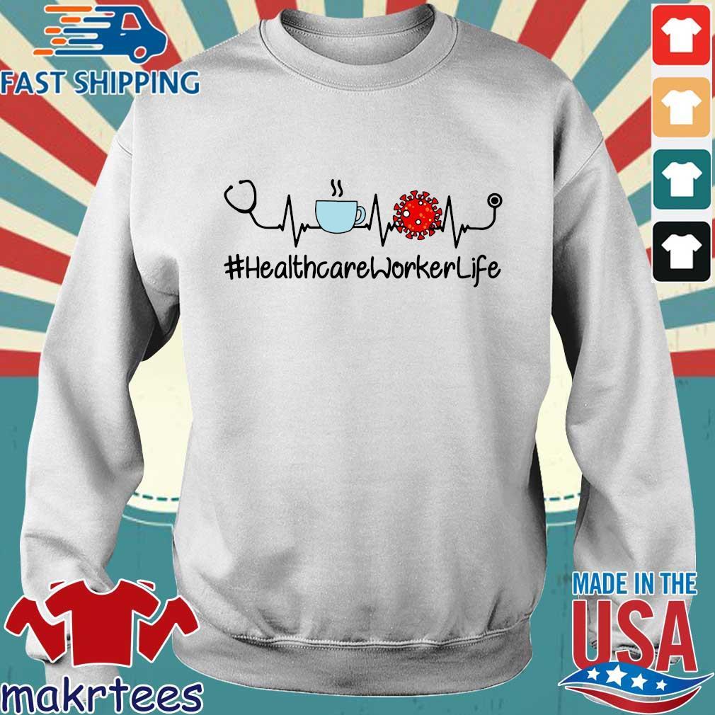 Healthcare Worker Life Coffee Corona Virus Tee Shirt Sweater trang