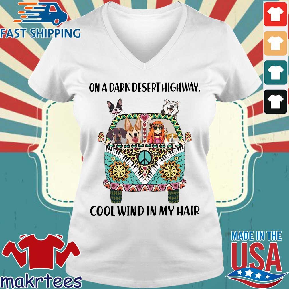 Hippie Girl Dogs On A Dark Desert Highway Cool Wind In My Hair Shirt Ladies V-neck trang