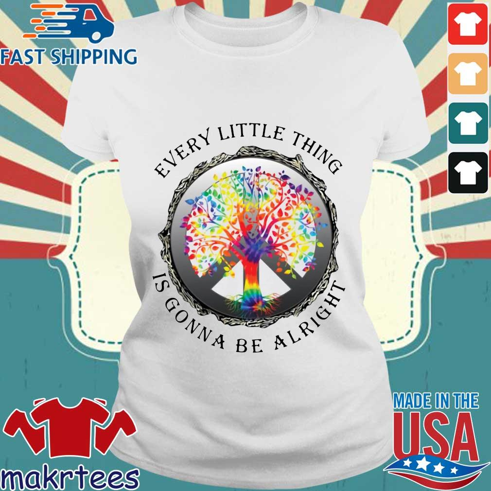 Hippie Tree Every Little Thing Is Gonna Be Alright Shirt Ladies trang