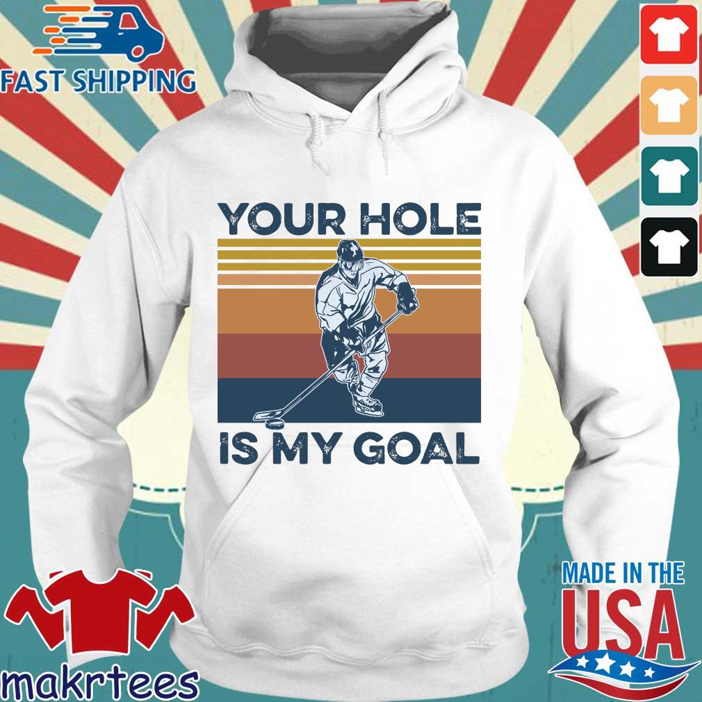 Hockey Your Hole Is My Goal Vintage Shirt Hoodie trang