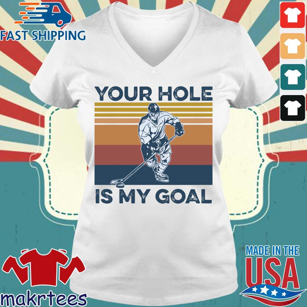 Hockey Your Hole Is My Goal Vintage Shirt Ladies V-neck trang