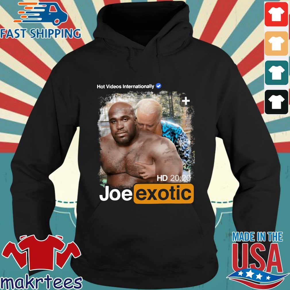 Hot Videos Internationally Joe Exotic Shirt Hoodie den