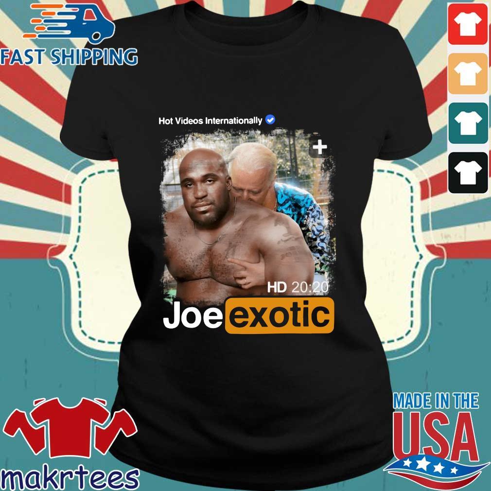 Hot Videos Internationally Joe Exotic Shirt Ladies den