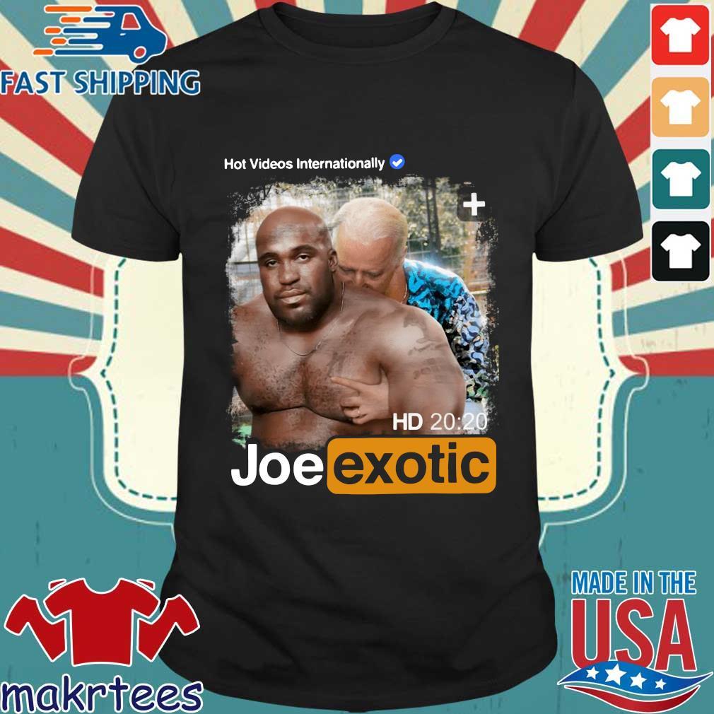 Hot Videos Internationally Joe Exotic Shirt