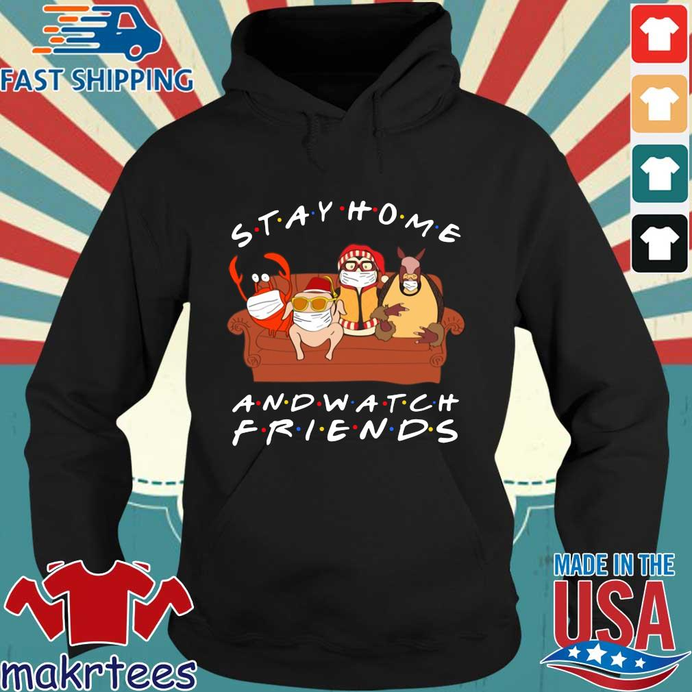 Hugsy Stay Home And Watch Friends T-Shirt Hoodie den