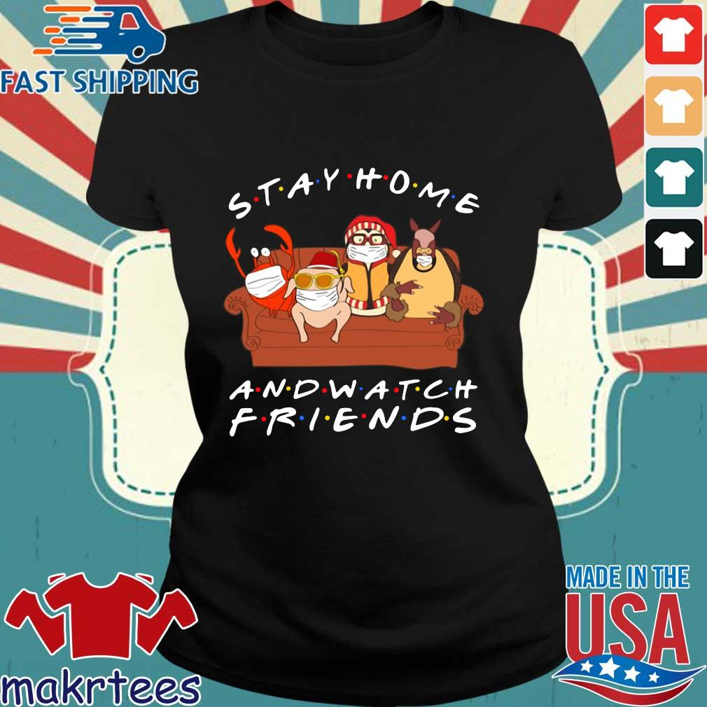 Hugsy Stay Home And Watch Friends Tee Shirts Ladies den