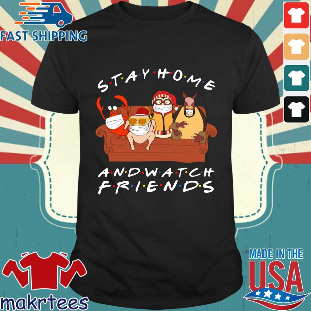 Hugsy Stay Home And Watch Friends Tee Shirts