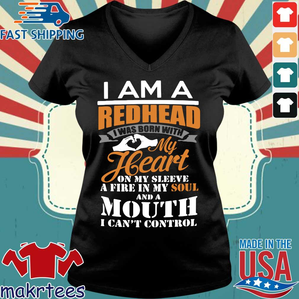 I Am A Redhead I Was Born With My Heart On My Sleeve A Fire In My Soul Shirt Ladies V-neck den
