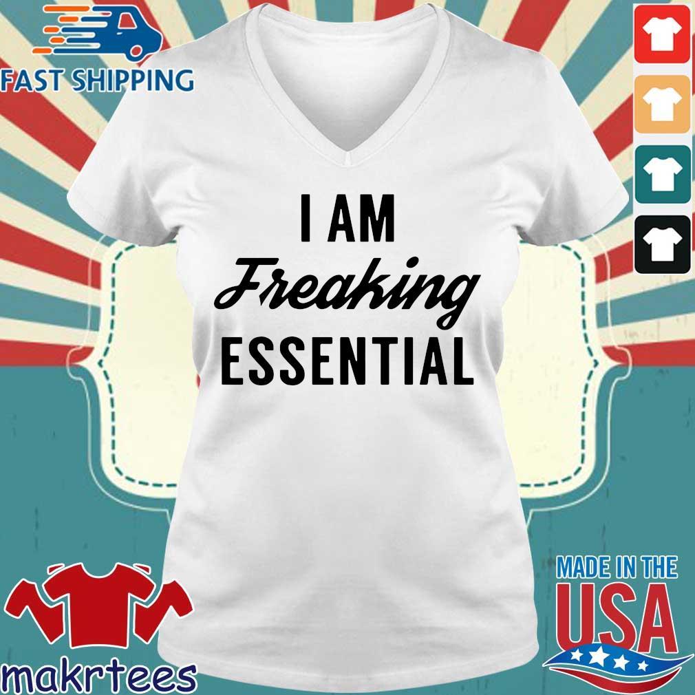 I Am Freaking Essential Tee Shirts Ladies V-neck trang