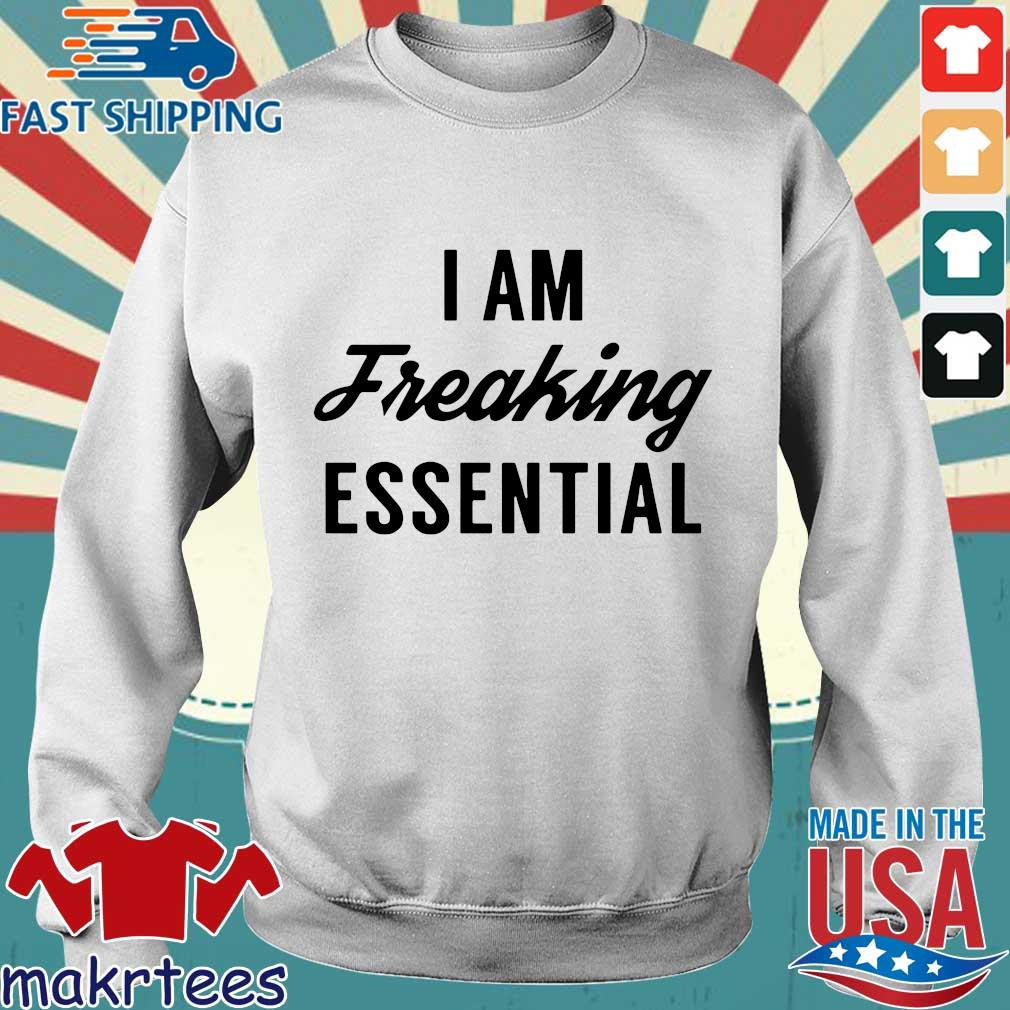 I Am Freaking Essential Tee Shirts Sweater trang