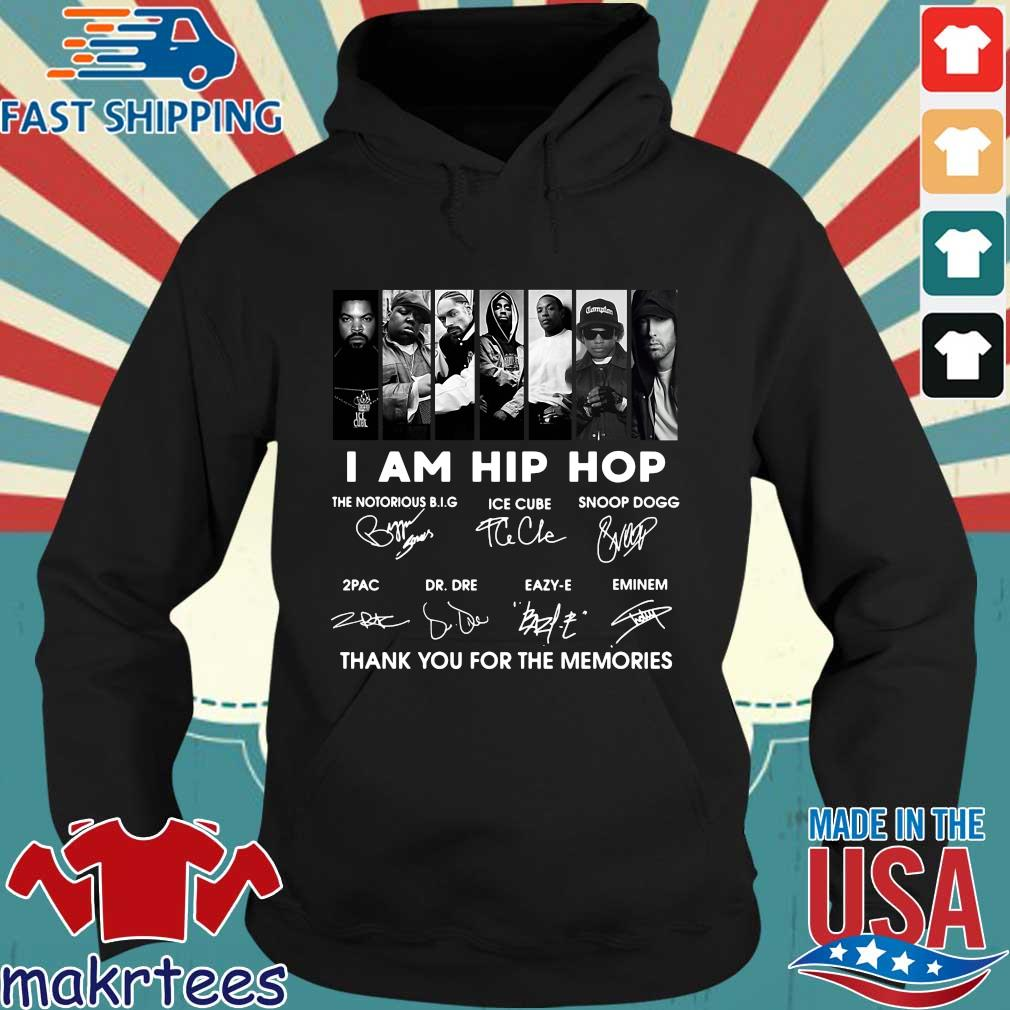 I Am Hip Hop The Notorious Big Ice Cube Snoop Dogg Thank You For The Memories Signatures Shirt Hoodie den