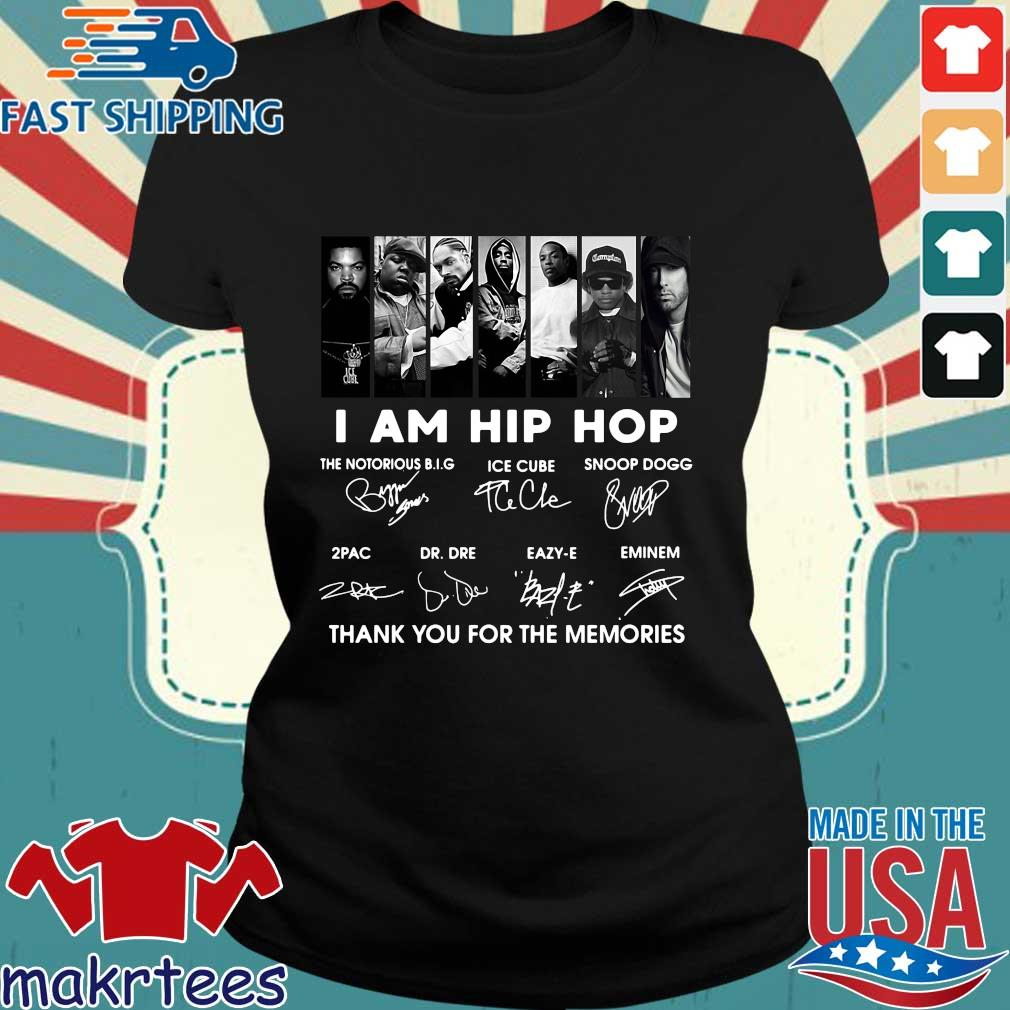 I Am Hip Hop The Notorious Big Ice Cube Snoop Dogg Thank You For The Memories Signatures Shirt Ladies den