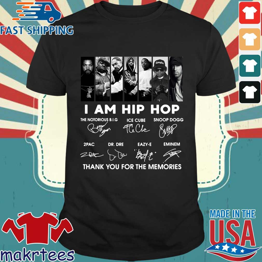 I Am Hip Hop The Notorious Big Ice Cube Snoop Dogg Thank You For The Memories Signatures Shirt