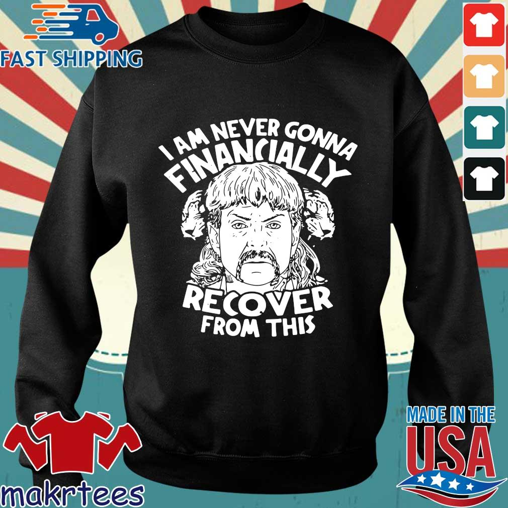 I Am Never Gonna Financially Recover From This T-s Sweater den