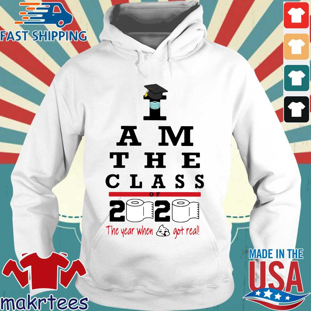 I Am The Class Of 2020 The Year Shit Got Real Shirt Hoodie trang