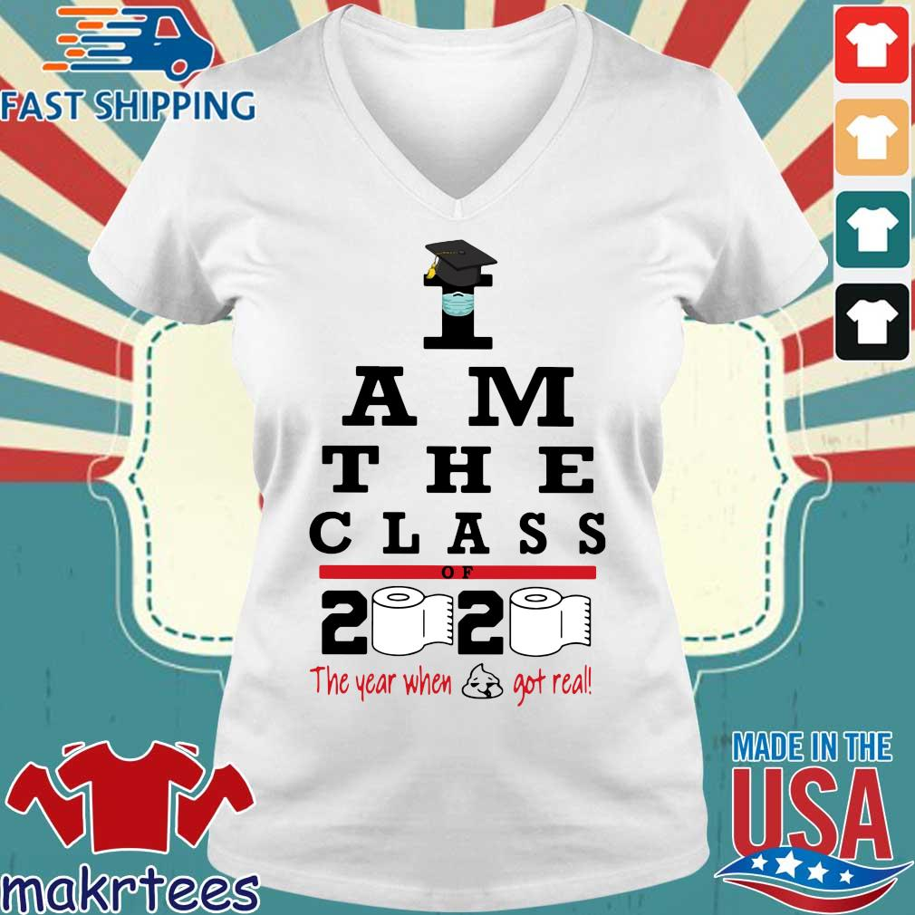 I Am The Class Of 2020 The Year Shit Got Real Shirt Ladies V-neck trang