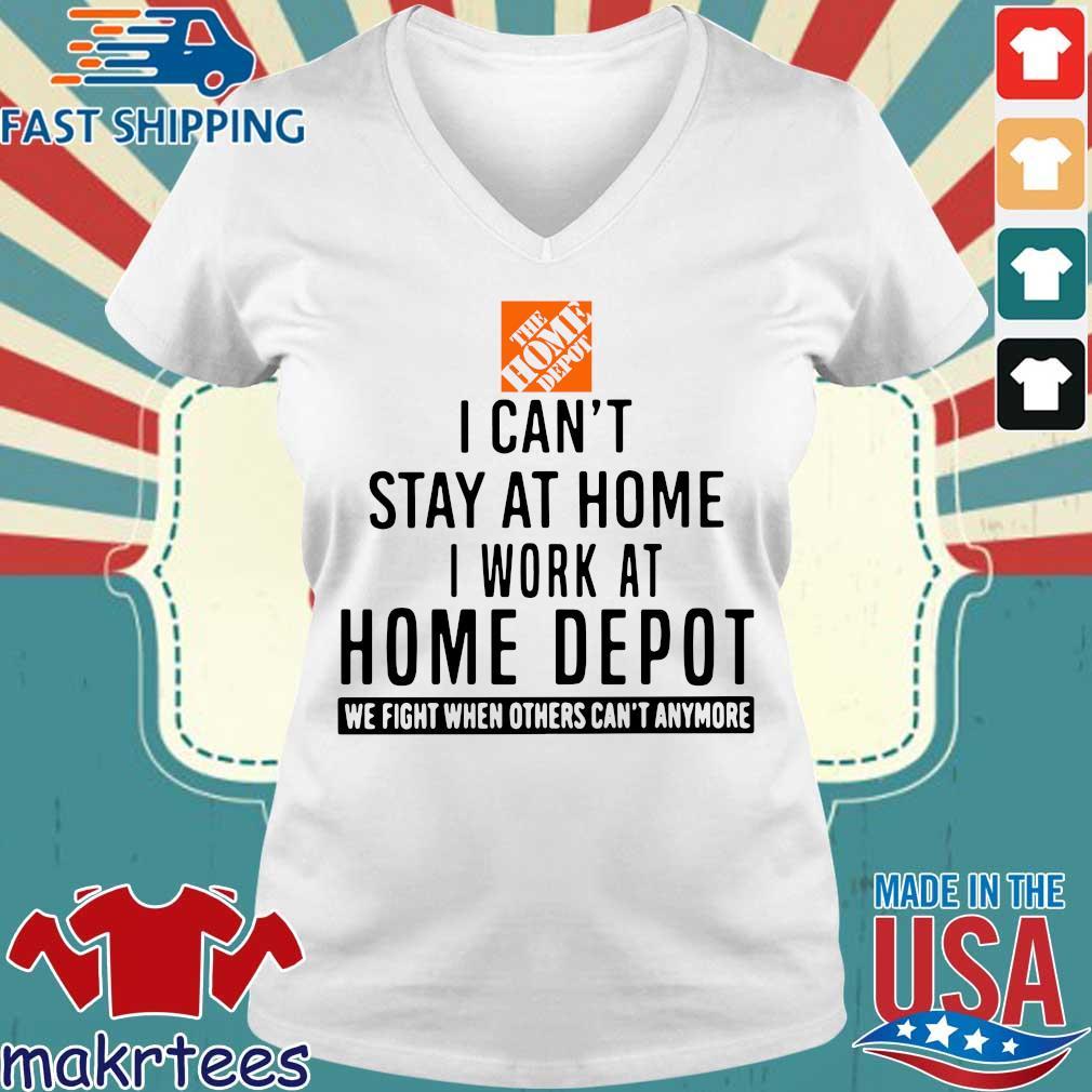 I Can Stay At Home I Work At Home Depot Tee Shirts Ladies V-neck trang