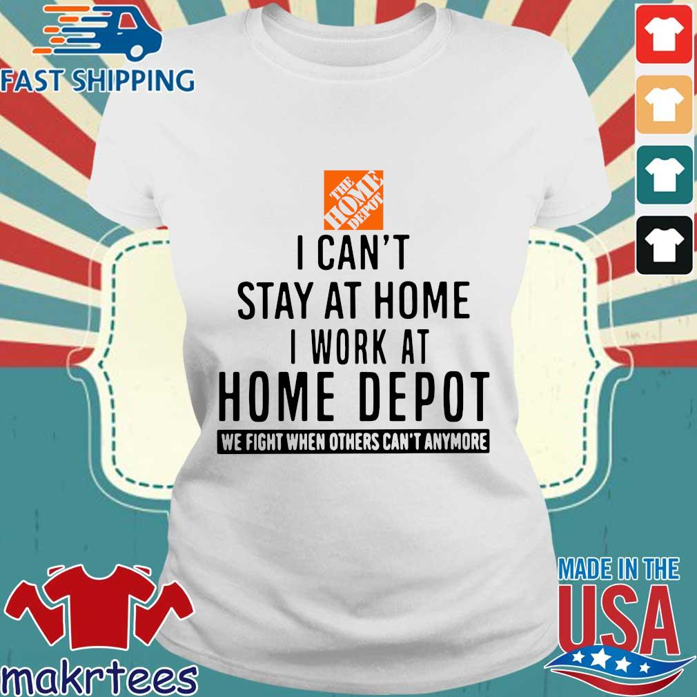 I Can Stay At Home I Work At Home Depot Tee Shirts Ladies trang