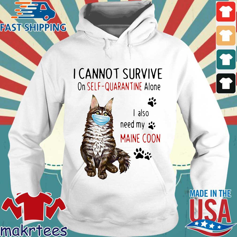 I Cannot Survive On Self-quarantine Alone I Also Need My Maine Coon Mask Cat Paw Official Shirt Hoodie trang