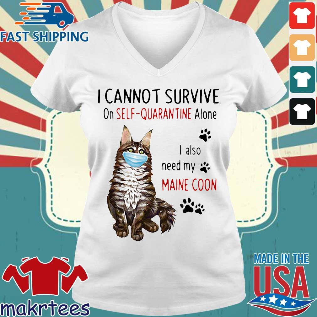 I Cannot Survive On Self-quarantine Alone I Also Need My Maine Coon Mask Cat Paw Official Shirt Ladies V-neck trang