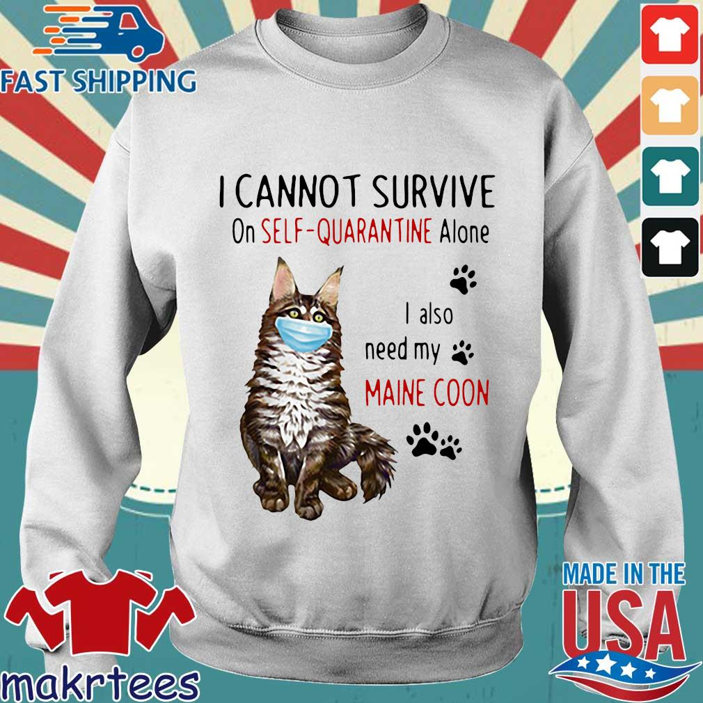 I Cannot Survive On Self-quarantine Alone I Also Need My Maine Coon Mask Cat Paw Official Shirt Sweater trang