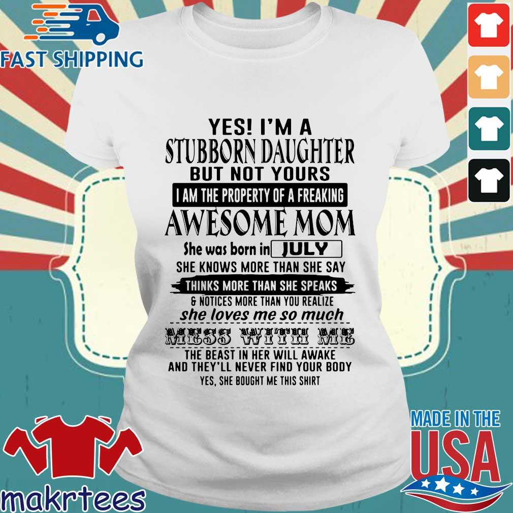 I Can't Stay At Home I'm A Cna We Fight When Others Can't Anyes I'm A Stubborn Son But Not Yours I Am The Property Of A Freaking Awesome Mom Shirtymore Shirt Ladies trang