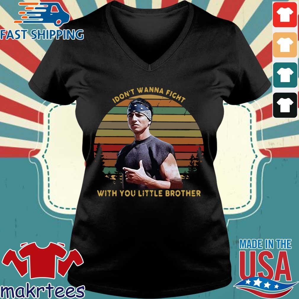 I Dont Wanna Fight With You Little Brother Vintage Shirt Ladies V-neck den