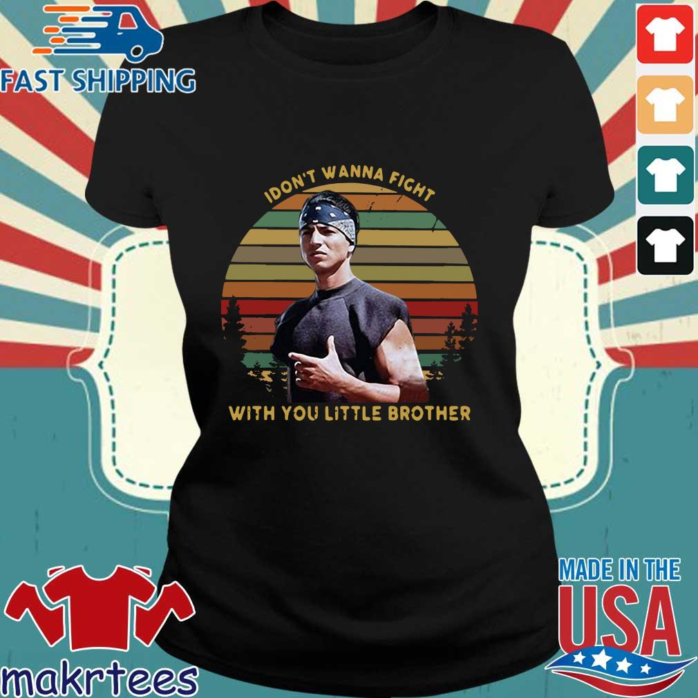 I Dont Wanna Fight With You Little Brother Vintage Shirt Ladies den