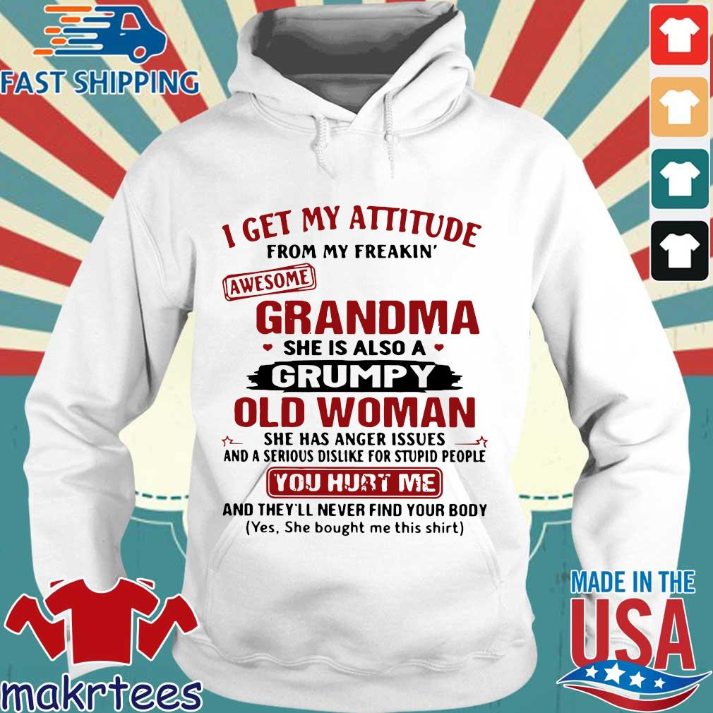 I Get My Attitude From My Freakin' Awesome Grandma She Is Also A Grumpy Woman Shirt Hoodie trang
