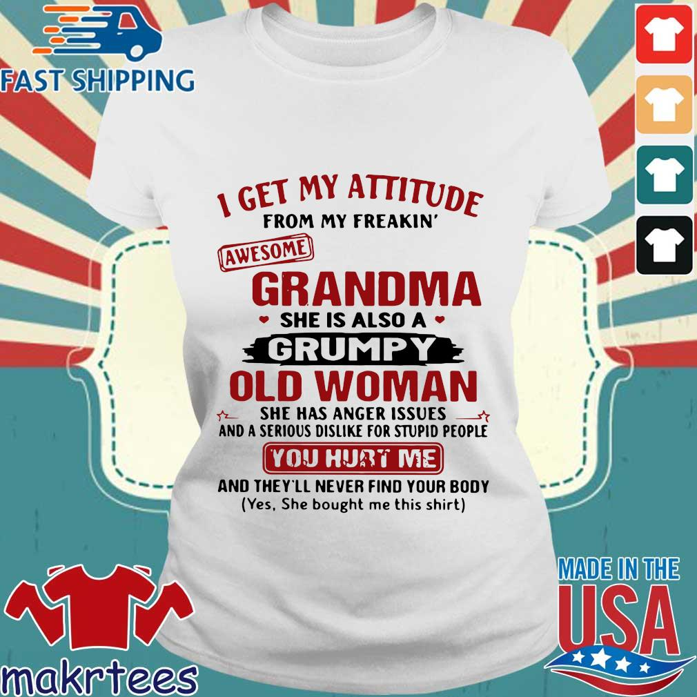 I Get My Attitude From My Freakin' Awesome Grandma She Is Also A Grumpy Woman Shirt Ladies trang