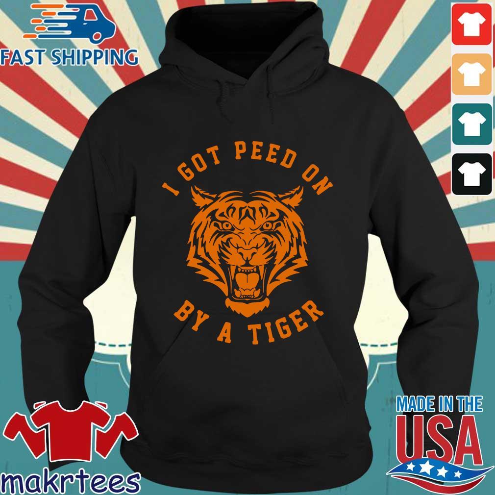 I Got Peed On By A Tiger Joe Exotic Shirt Hoodie den